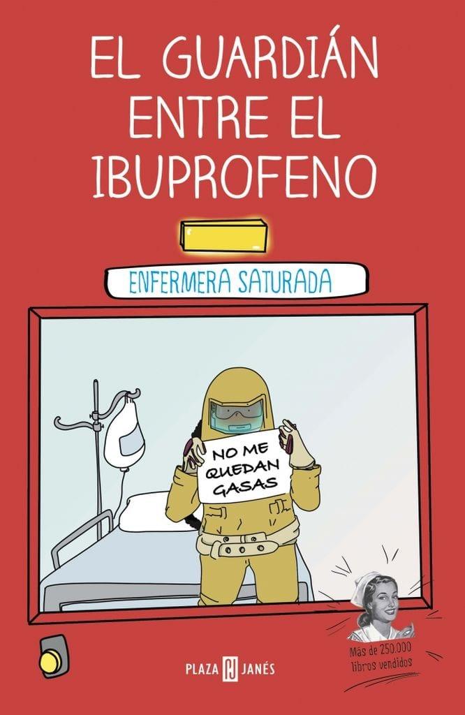 Portada del libro El guardián entre el ibuprofeno, de Enfermera Saturada
